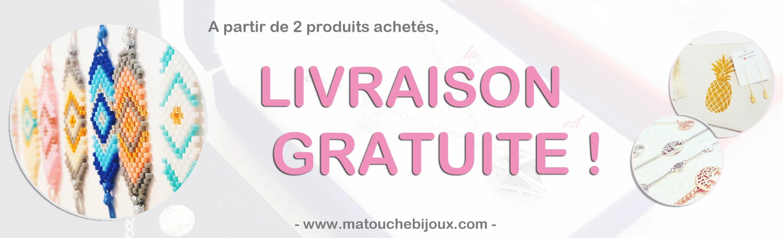 A partir de 2 produits achetés sur www.matouchebijoux.com, nous vous offrons la livraison. Profitez de la livraison gratuite sur Ma Touche Bijoux!